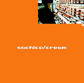 sachico「cream」